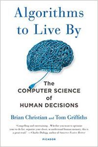 Algorithms to Live By The Computer Science of Human Decisions _ Brian Christian