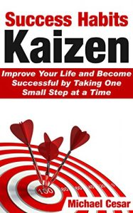 Success Habits Kaizen_Michael_Ceaser