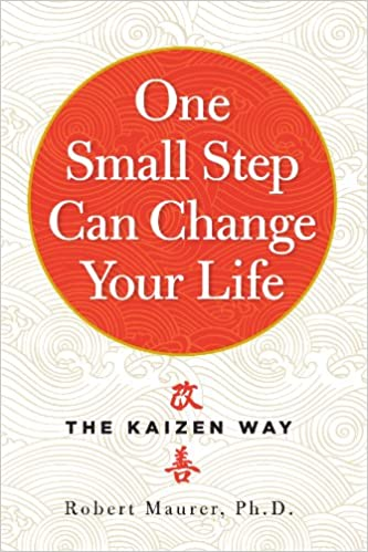 One Small Step Can Change Your Life The Kaizen Way Robert Maurer book cover